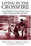 Living in the Crossfire: Favela Residents, Drug Dealers, and Police Violence in Rio de Janeiro
