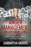 Anger Management on a Different Level: Let's Cool Down that Fuming Anger