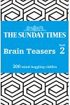 The Sunday Times Brain Teasers Book 2 : 200 Mind-Boggling Riddles