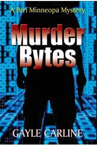 Murder Bytes: A Peri Minneopa Mystery