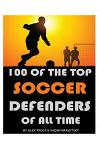 100 of the Top Soccer Defenders of All Time