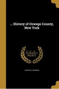 ... History of Oswego County, New York