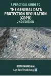 A Practical Guide to the General Data Protection Regulation (GDPR) - 2nd Edition