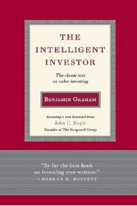 Intelligent Investor: The Classic Text on Value Investing