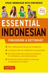 Essential Indonesian Phrasebook and Dictionary: Speak Indonesian with Confidence (Revised and Expanded)