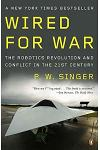 Wired for War: The Robotics Revolution and Conflict in the Twenty-First Century