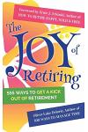The Joy of Retiring: 555 Ways To Get A Kick Out Of Retirement