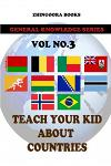 Teach Your Kids about Countries [Vol3 ]