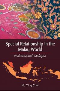 Special Relationship in the Malay World: Indonesia and Malaysia