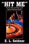 Hit Me: The True Story of 60 Years in the Life of a Compulsive Gambler
