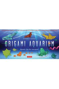 Origami Aquarium Kit: Aquatic Fun for Everyone! [Origami Kit with 2 Full-Color Books of 20 Projects, 98 Folding Papers]