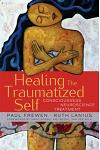 Healing the Traumatized Self: Consciousness, Neuroscience, Treatment