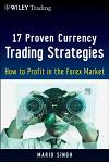 17 Proven Currency Trading Strategies, + Website: How to Profit in the Forex Market