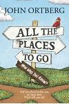 All the Places to Go . . . How Will You Know?: God Has Placed Before You an Open Door. What Will You Do?