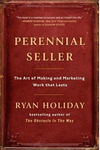 Perennial Seller: The Art of Making and Marketing Work That Lasts