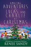 Amazing Adventures of Lucas and Charlie at Christmas: Children's Fictional Stories