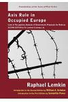 Axis Rule in Occupied Europe: Laws of Occupation, Analysis of Government, Proposals for Redress. Second Edition by the Lawbook Exchange, Ltd.