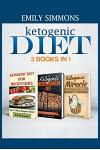 Ketogenic Diet 3 BOOKS IN 1: The Complete Healthy And Delicious Recipes Cookbook Box Set