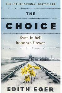 The Choice : A true story of hope