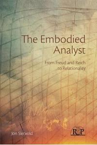 The Embodied Analyst: From Freud and Reich to Relationality