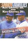 Ken Griffey Sr. and Ken Griffey Jr.: Baseball Heroes