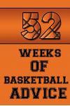 52 Weeks of Basketball Advice