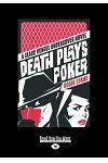 Death Plays Poker: A Clare Vengel Undercover Novel (Large Print 16pt)