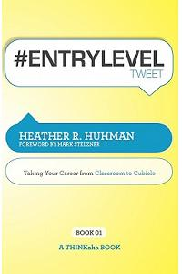 #Entryleveltweet Book01: Taking Your Career from Classroom to Cubicle