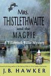 Mrs. Thistlethwaite and the Magpie: A Tillamook Tillie Mystery