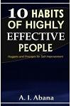 10 Habits of Highly Effective People: Nuggets and Precepts for Self-Improvement