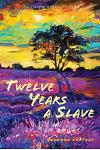 Twelve Years a Slave (Illustrated): With Five Interviews of Former Slaves