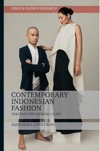 Contemporary Indonesian Fashion: Through the Looking Glass