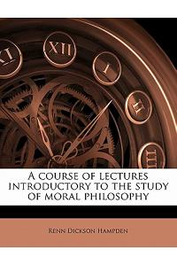 A Course of Lectures Introductory to the Study of Moral Philosophy