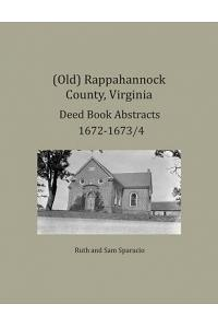 (Old) Rappahannock County, Virginia Deed Book Abstracts 1672-1673/4