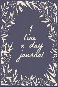 1 Line a Day Journal: 5 Years of Memories, Blank Date No Month