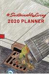 #Sustainable Living 2020 Planner: A planner a for a healthier lifestyle.
