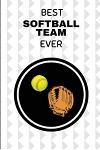 Best Softball Team Ever: Softball Players Notebook Journal