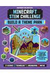 Minecraft STEM Challenge Build a Theme Park: A Step-By-Step Guide to Creating a Theme Park, Packed with Amazing STEM Facts to Inspire You!