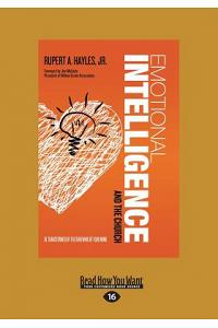 Emotional Intelligence and the Church: Be Transformed by the Renewing of Your Mind (Large Print 16pt)