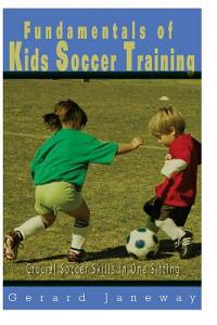 Fundamentals of Kids Soccer Training: Crucial Soccer Skills in One Sitting