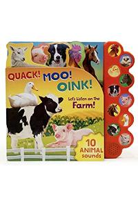 Quack! Moo! Oink!: Let's Listen on the Farm!