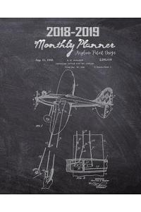 2018-2019 Monthly Planner Airplane Patent Design: Airplane Patent N.E. Walker 2,292,416, Monthly Planner July 2018 to December 2019