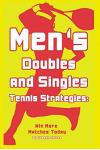 Mens Doubles and Singles Tennis Strategies: Win More Matches Today