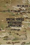 FM 3-05.212 Special Forces Waterborne Operations: September 2009