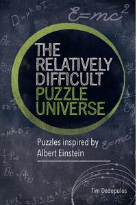 The Relatively Difficult Puzzle Universe: Puzzles Inspired by Albert Einstein