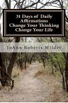 31 Days of Daily Affirmations-Change Your Thinking Change Your Life
