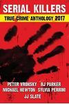 2017 Serial Killers True Crime Anthology, Volume IV
