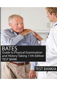 Bates' Guide to Physical Examination and History-Taking 11th Edition Testbank: Test Bank with Rationales for the Book Bates' Guide to Physical Examina
