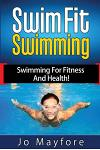 Swim Fit Swimming: Swimming for Fitness and Health!