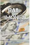 Bail Money: Inspired by actual events